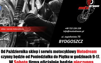 Od Października sklep Motodream w Soboty nieczynny. Zapraszamy od Poniedziałku do Piątku :)